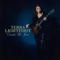 Terra Lightfoot - Consider The Speed