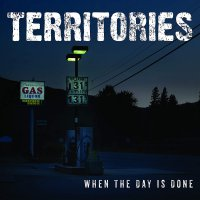 Territories -When The Day Is Done