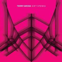 Terry Gross -Soft Opening
