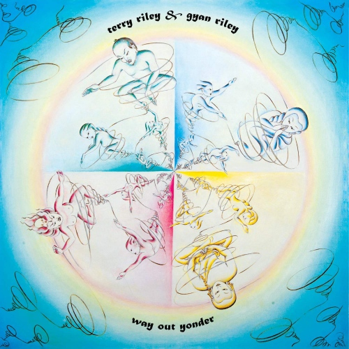 Terry Riley & Gyan Riley -Way Out Yonder
