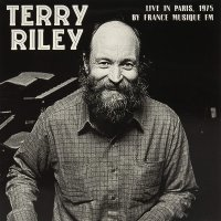 Terry Riley - Live In Paris, 1975 By France Musique Fm
