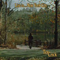 Tex Crick -Live In...new York City