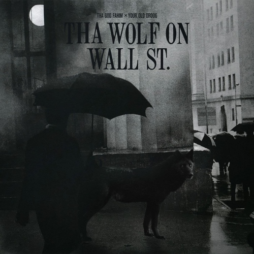 Tha God Fahim  /  Your Old Droog - Tha Wolf On Wall St.