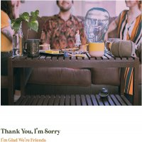 Thank You I'm Sorry - I'm Glad We're Friends (Olive in gold vinyl)