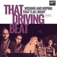 That Driving Beat - Wishing & Hoping