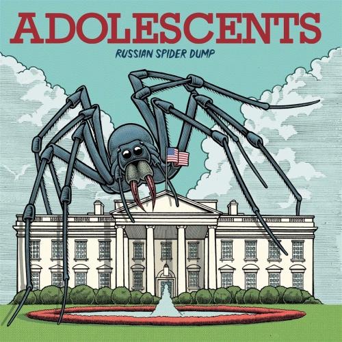 The Adolescents -Russian Spider Dump
