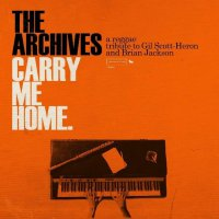 The Archives -Carry Me Home: A Reggae Tribute To Gil Scott-Heron & Brian