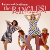 The Bangles -Ladies And Gentlemen... The Bangles!