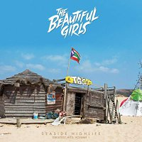 The Beautiful Girls - Seaside Highlife: Greatest Hits Vol 1