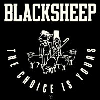 The Black Sheep -The Choice Is Yours