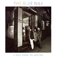 The Blue Nile - A Walk Across The Rooftops