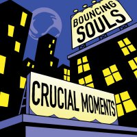 The Bouncing Souls -Crucial Moments