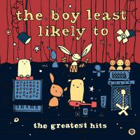 The Boy Least Likely To - Greatest Hits