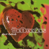 The Breeders -Last Splash