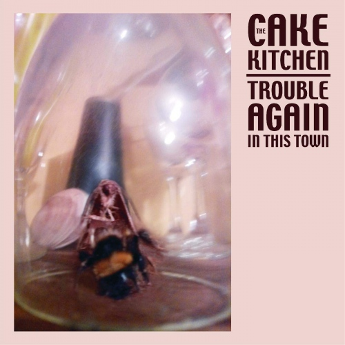 The Cakekitchen - Trouble Again In This Town
