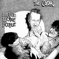 The Clean - Boodle Boodle Boodle