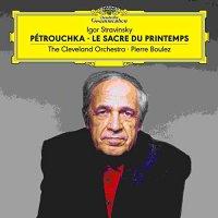 The Cleveland Orchestra / Pierre Boulez -Stravinsky: Petrouchka; Le Sacre Du Printemps