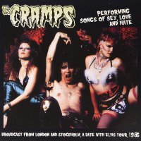 The Cramps - Performing Songs Of Sex Love & Hate