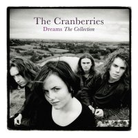 The Cranberries -Dreams: The Collection