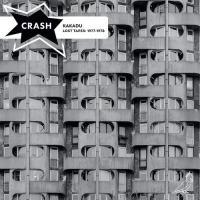 The Crash - Kakadu: Lost Tapes 1977-1978
