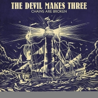 The Devil Makes Three - Chains Are Broken