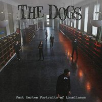 The Dogs -Post Morten Portraits Of Loneliness - Red Coloured Vinyl