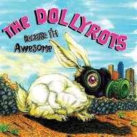 The Dollyrots -Because I'm Awesome