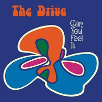 The Drive -Can You Feel It?