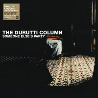 The Durutti Column -Someone Else's Party
