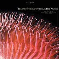 The Electric Prunes - Release Of An Oath