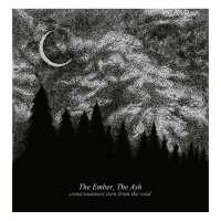 The Ember The Ash -Consciousness Torn From The Void