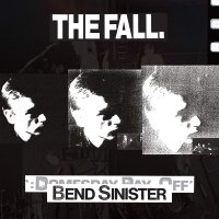 The Fall -Bend Sinister / The Domesday Pay-Off - Plus