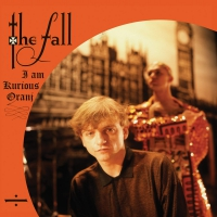 The Fall - I Am Kurious, Oranj