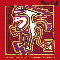 The Fall -Live At Cedar Ballroom, Birmingham 20/11/80