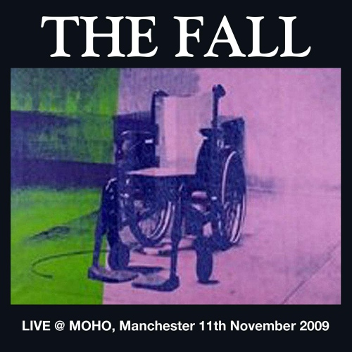 The Fall - Live At Moho Manchester 2009