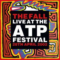 The Fall - Live At The Atp Festival - 28 April 2002