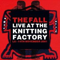 The Fall -Live At The Knitting Factory - La - 14 November 2001