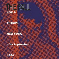 The Fall -Live At Tramps New York 1984