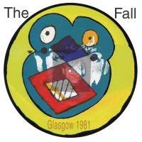 The Fall -Live From The Vaults -Glasgow 1981