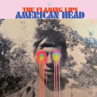 The Flaming Lips -American Head