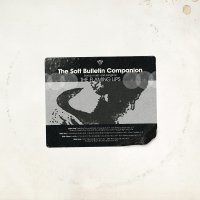 The Flaming Lips -The Soft Bulletin Companion