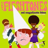 The Fleshtones - Mi Engañaste Bien / Decimos Yeah!