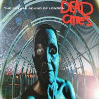 The Future Sound Of London -Dead Cities