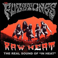 The Fuzztones - Raw Heat: Real Sound Of In Heat