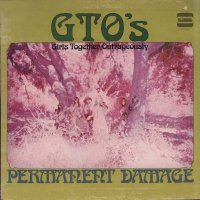 The G.T.O.'s - Permanent Damage