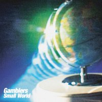 The Gamblers - Small World