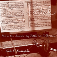 The Gate 5 Ensemble - Harry Partch: And On The Seventh Day Petals Fell In Petaluma