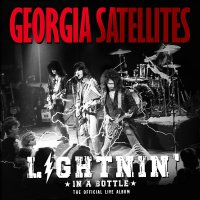 The Georgia Satellites - Lightnin' In A Bottle: The Official Live Album