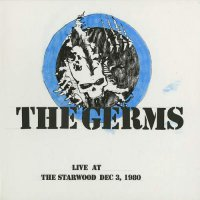 The Germs - Live At Starwood Dec. 3 1980