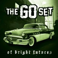 The Go Set - Of Bright Futures And Broken Pasts